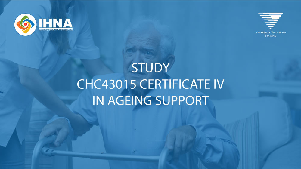 Certificate IV in Ageing Support - Nationally Recognised Training - IHNA Perth Sydney and Melbourne