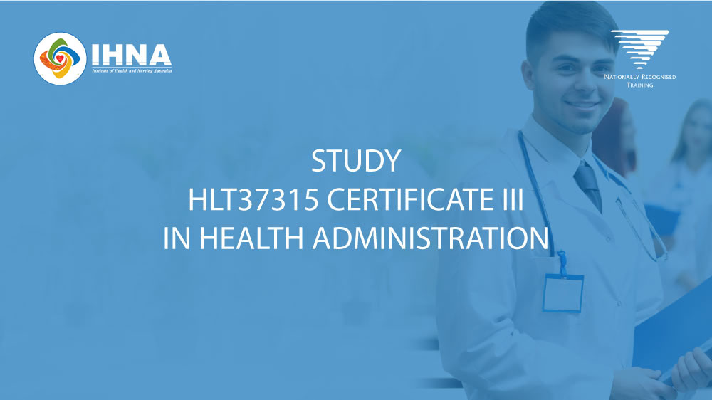HLT37315 Certificate III in Health Administration - Nationall Recognised Training
