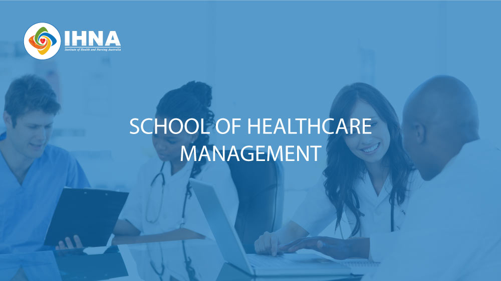 School of Healthcare Management | Study at IHNA Melbourne, Sydney or Perth
